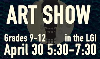 Art Show - Grades 9-12 - April 30th